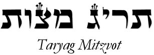 Taryag Mitzvot - a list of the 613 Commandments